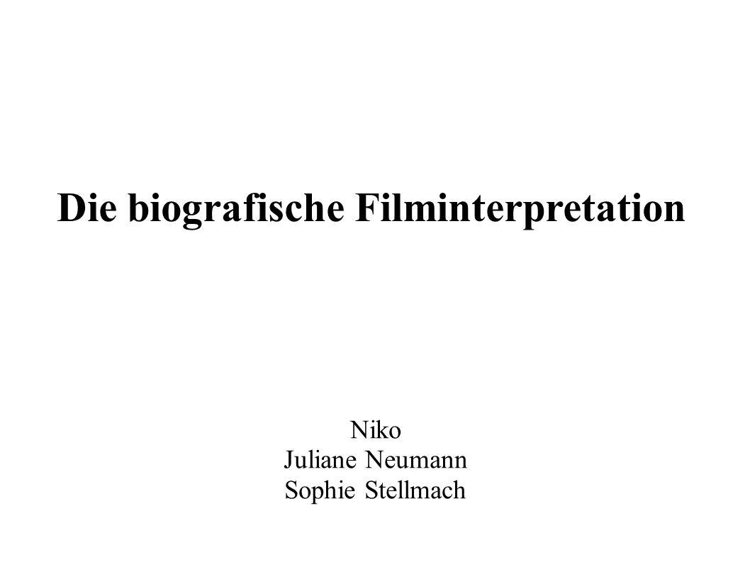 Die biografische Filminterpretation Niko Juliane Neumann Sophie Stellmach