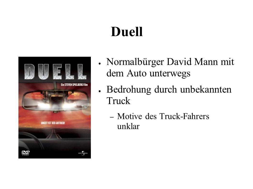 Duell ● Normalbürger David Mann mit dem Auto unterwegs ● Bedrohung durch unbekannten Truck – Motive des Truck-Fahrers unklar