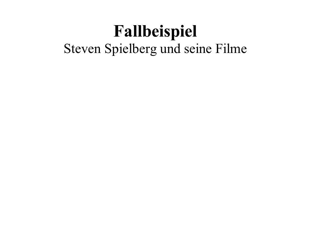 Fallbeispiel Steven Spielberg und seine Filme