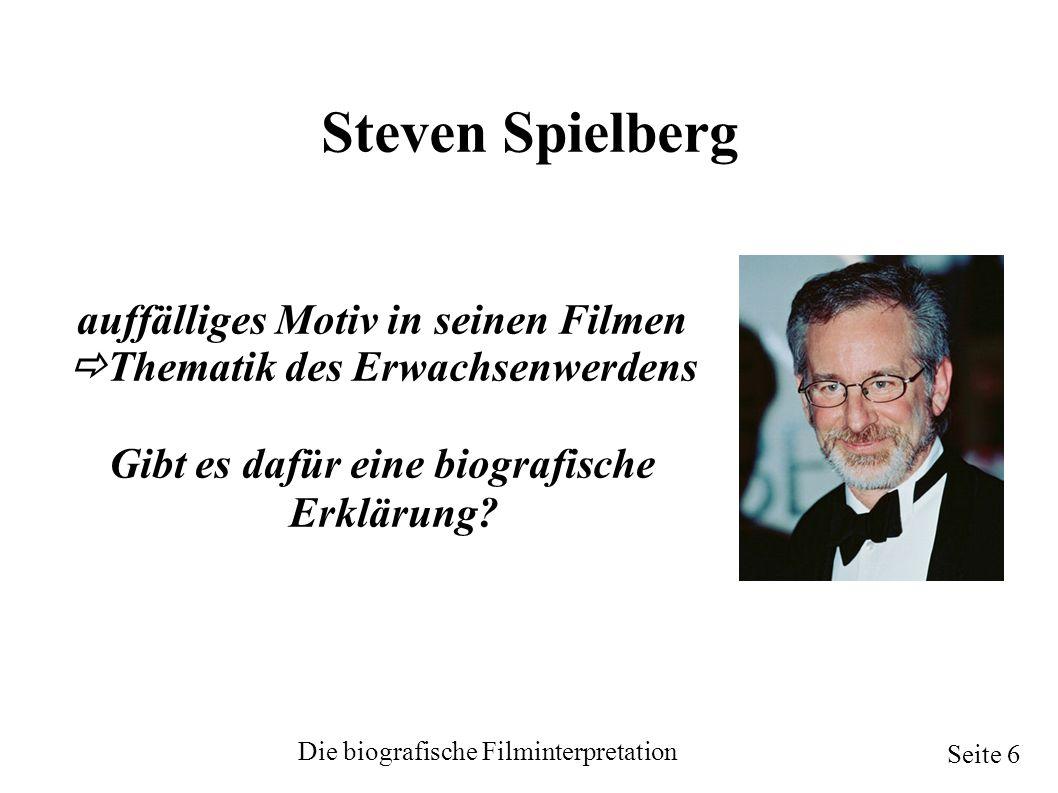 Steven Spielberg auffälliges Motiv in seinen Filmen  Thematik des Erwachsenwerdens Gibt es dafür eine biografische Erklärung.