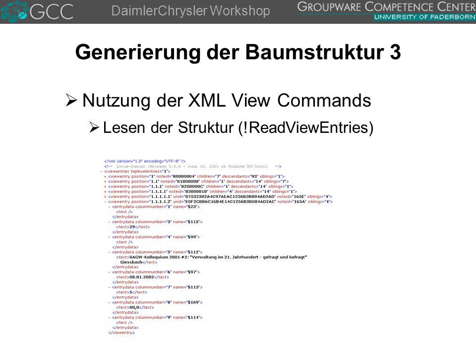 DaimlerChrysler Workshop Generierung der Baumstruktur 3  Nutzung der XML View Commands  Lesen der Struktur (!ReadViewEntries)