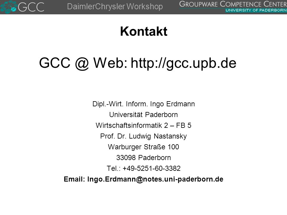 DaimlerChrysler Workshop Kontakt GCC @ Web: http://gcc.upb.de Dipl.-Wirt.