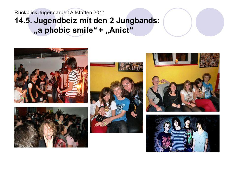 """Rückblick Jugendarbeit Altstätten 2011 14.5. Jugendbeiz mit den 2 Jungbands: """"a phobic smile"""" + """"Anict"""""""