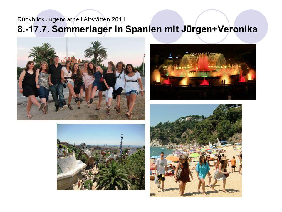 Rückblick Jugendarbeit Altstätten 2011 8.-17.7. Sommerlager in Spanien mit Jürgen+Veronika