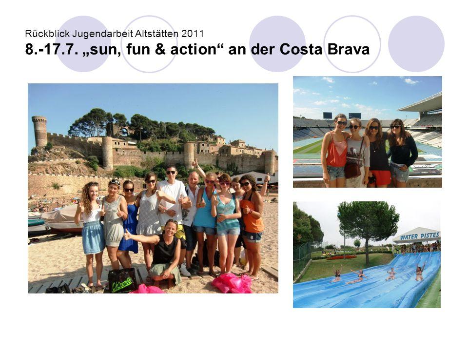 """Rückblick Jugendarbeit Altstätten 2011 8.-17.7. """"sun, fun & action"""" an der Costa Brava"""
