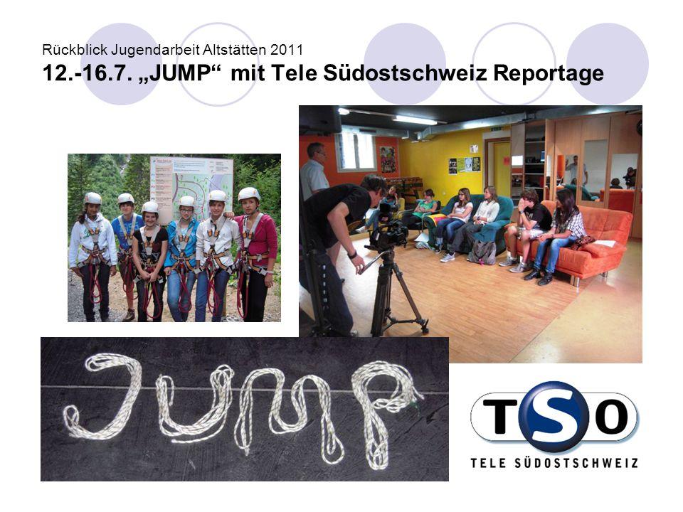 """Rückblick Jugendarbeit Altstätten 2011 12.-16.7. """"JUMP"""" mit Tele Südostschweiz Reportage"""