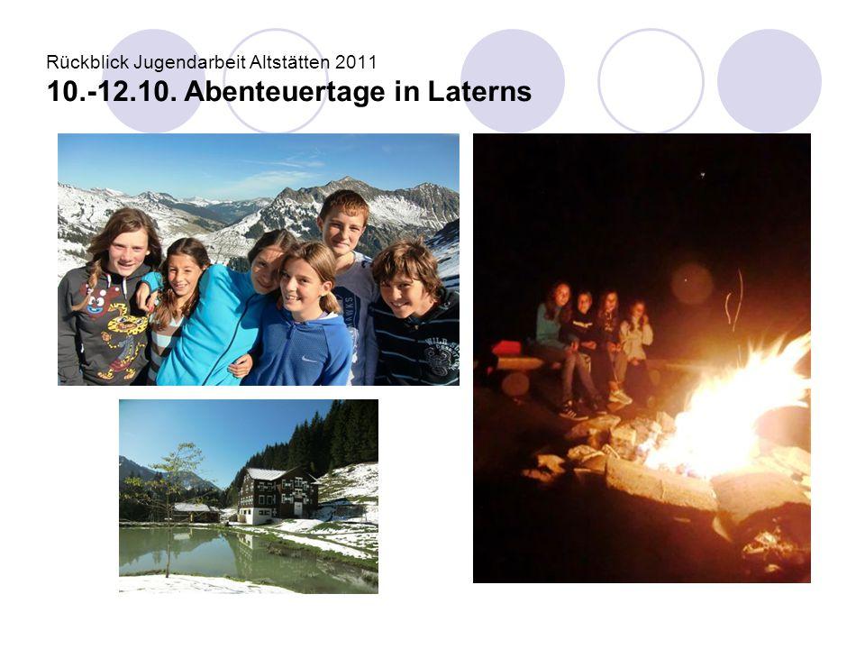 Rückblick Jugendarbeit Altstätten 2011 10.-12.10. Abenteuertage in Laterns