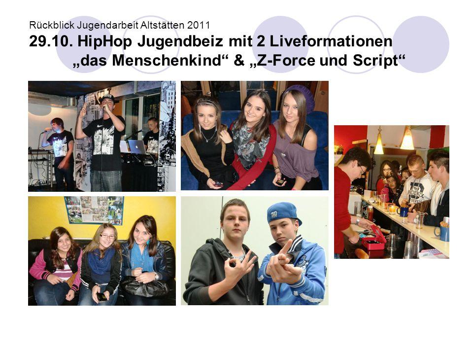 """Rückblick Jugendarbeit Altstätten 2011 29.10. HipHop Jugendbeiz mit 2 Liveformationen """"das Menschenkind"""" & """"Z-Force und Script"""""""