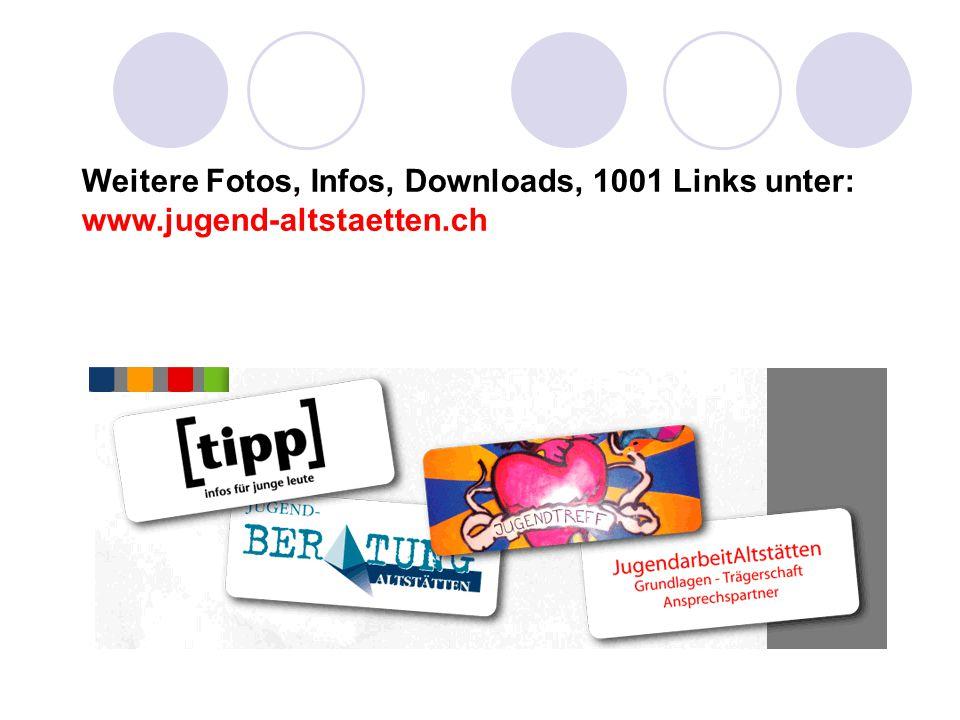 Weitere Fotos, Infos, Downloads, 1001 Links unter: www.jugend-altstaetten.ch