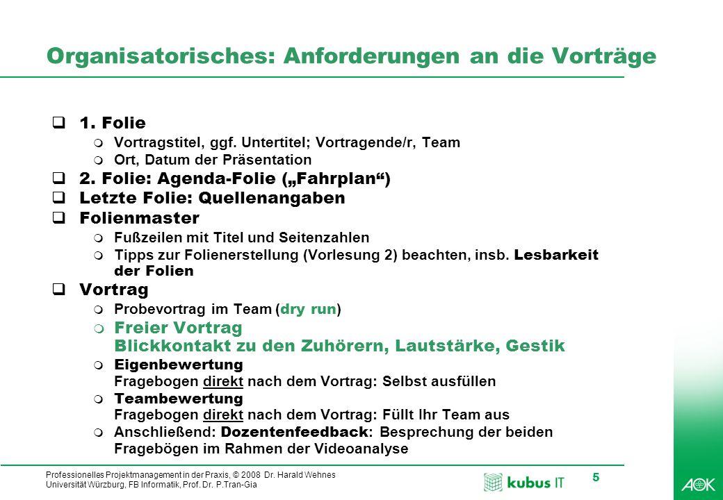 kubus IT Professionelles Projektmanagement in der Praxis, © 2008 Dr. Harald Wehnes Universität Würzburg, FB Informatik, Prof. Dr. P.Tran-Gia 5 Organis