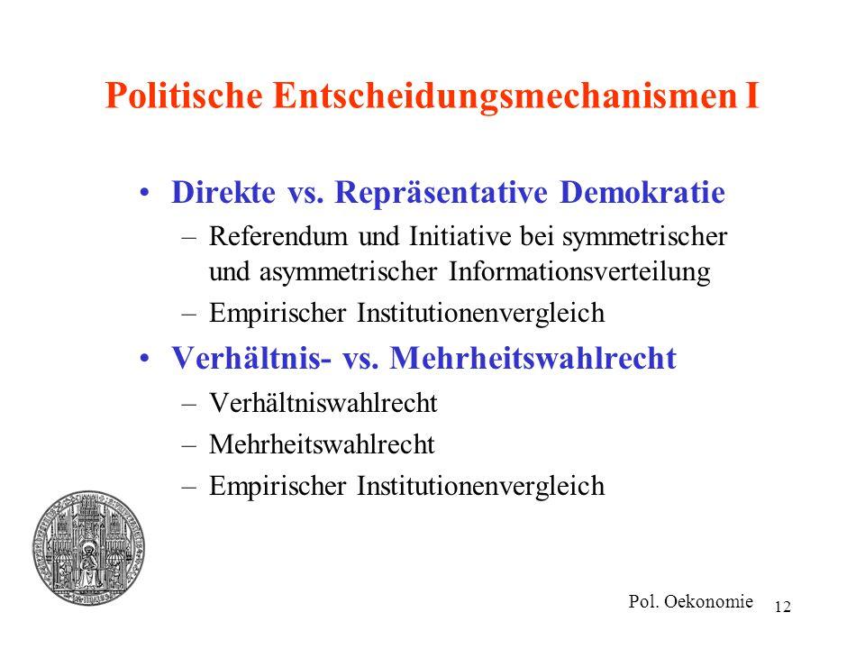 12 Politische Entscheidungsmechanismen I Direkte vs. Repräsentative Demokratie –Referendum und Initiative bei symmetrischer und asymmetrischer Informa