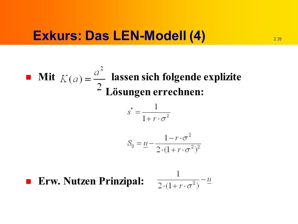 2.39 Exkurs: Das LEN-Modell (4) n Mit lassen sich folgende explizite Lösungen errechnen: n Erw.