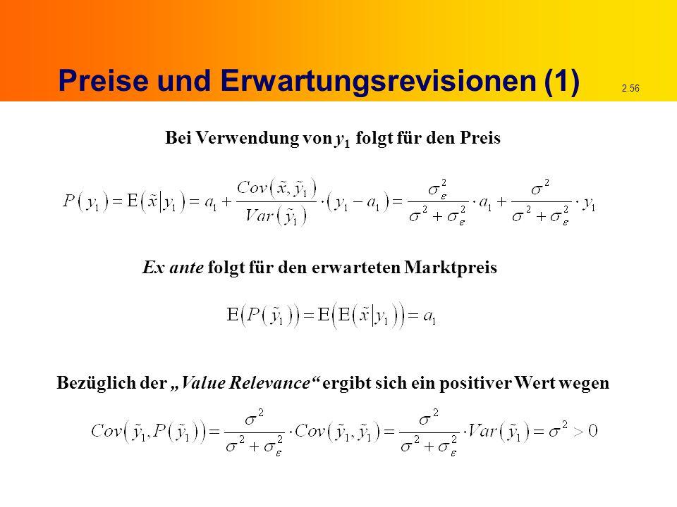 """2.56 Preise und Erwartungsrevisionen (1) Bei Verwendung von y 1 folgt für den Preis Ex ante folgt für den erwarteten Marktpreis Bezüglich der """"Value Relevance ergibt sich ein positiver Wert wegen"""