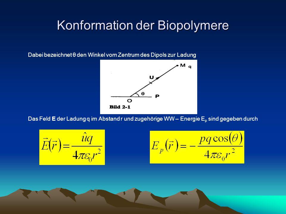 Konformation der Biopolymere Das statistische Gewicht der Dipole mit Orientierung θ ist durch den Boltzmann-Faktor gegeben Die Projektion pcos(θ) des Dipols in Richtung des Feldes E hat den Mittelwert wobei mit sin(θ)dθ/2 die Wahrscheinlichkeit von p mit Orientierung zwischen θ und θ+dθ bezeichnet ist.