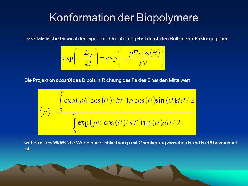 Konformation der Biopolymere Mit der Abkürzung pE/kT = x erhält man die Gleichung Wenn pE << kT und x << 1 gilt, ergibt eine Reihenentwicklung L(x) = x/3 und damit Die durchschnittliche Energie hat damit den Wert