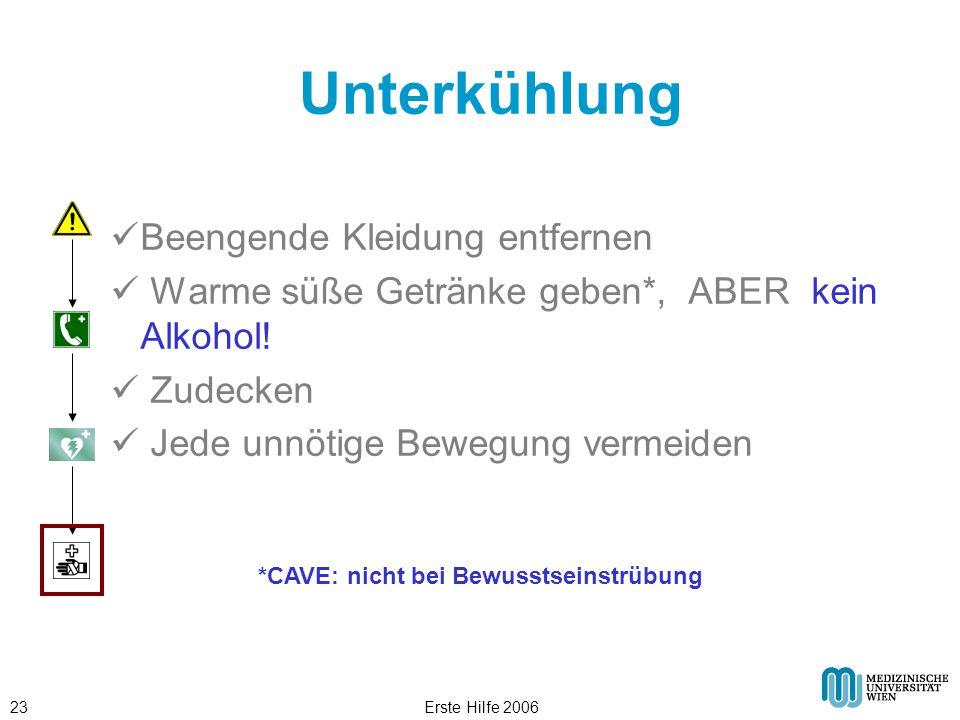 Erste Hilfe 200623 Unterkühlung Beengende Kleidung entfernen Warme süße Getränke geben*, ABER kein Alkohol! Zudecken Jede unnötige Bewegung vermeiden