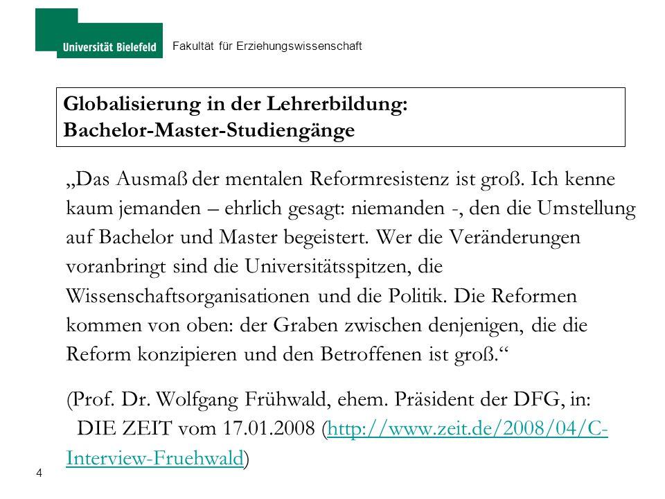 """5 Fakultät für Erziehungswissenschaft Reform der Hochschule und der Lehrerbildung """"Der Bachelor kommt, die Reform ist irreversibel, und sie ist richtig."""