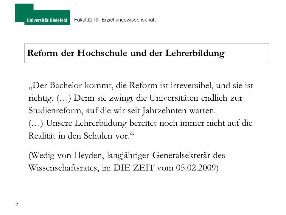 """5 Fakultät für Erziehungswissenschaft Reform der Hochschule und der Lehrerbildung """"Der Bachelor kommt, die Reform ist irreversibel, und sie ist richti"""