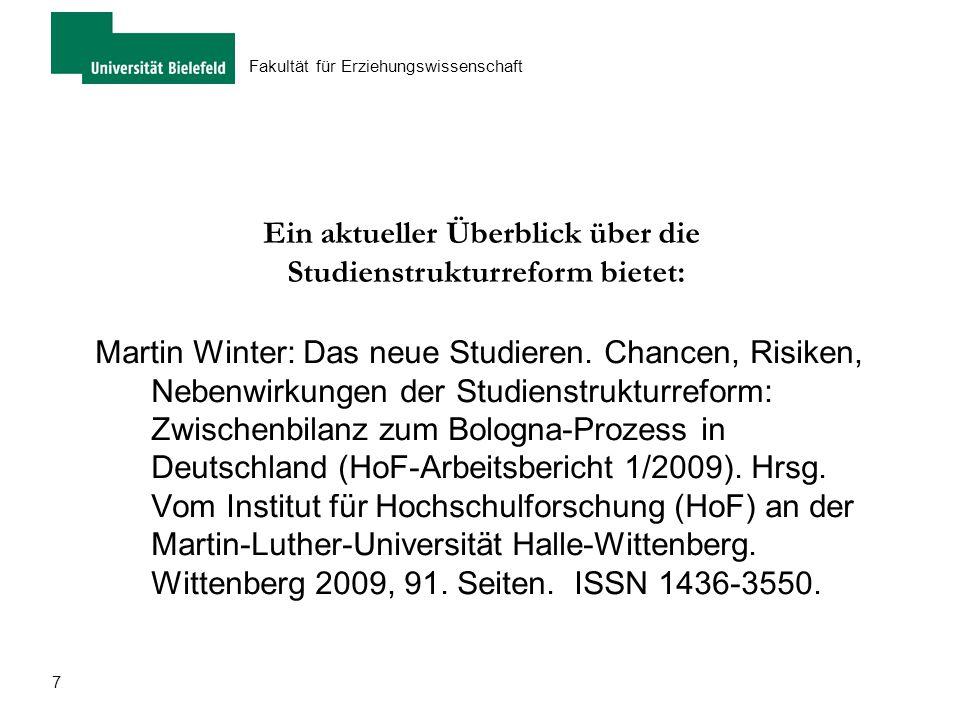 7 Fakultät für Erziehungswissenschaft Martin Winter: Das neue Studieren. Chancen, Risiken, Nebenwirkungen der Studienstrukturreform: Zwischenbilanz zu
