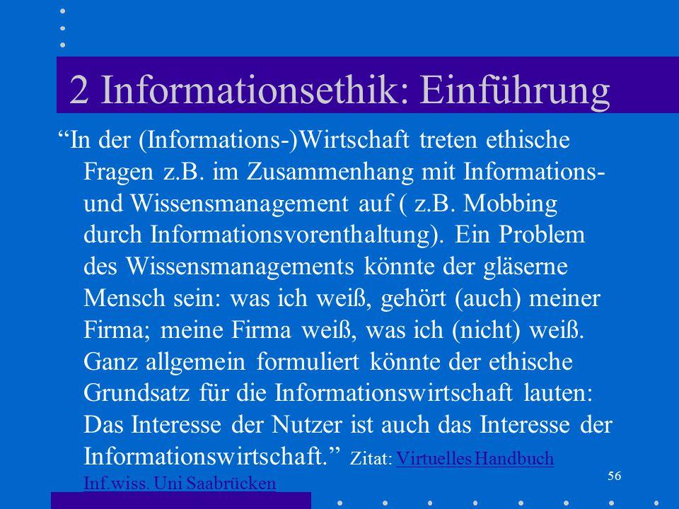 """56 2 Informationsethik: Einführung """"In der (Informations-)Wirtschaft treten ethische Fragen z.B. im Zusammenhang mit Informations- und Wissensmanageme"""