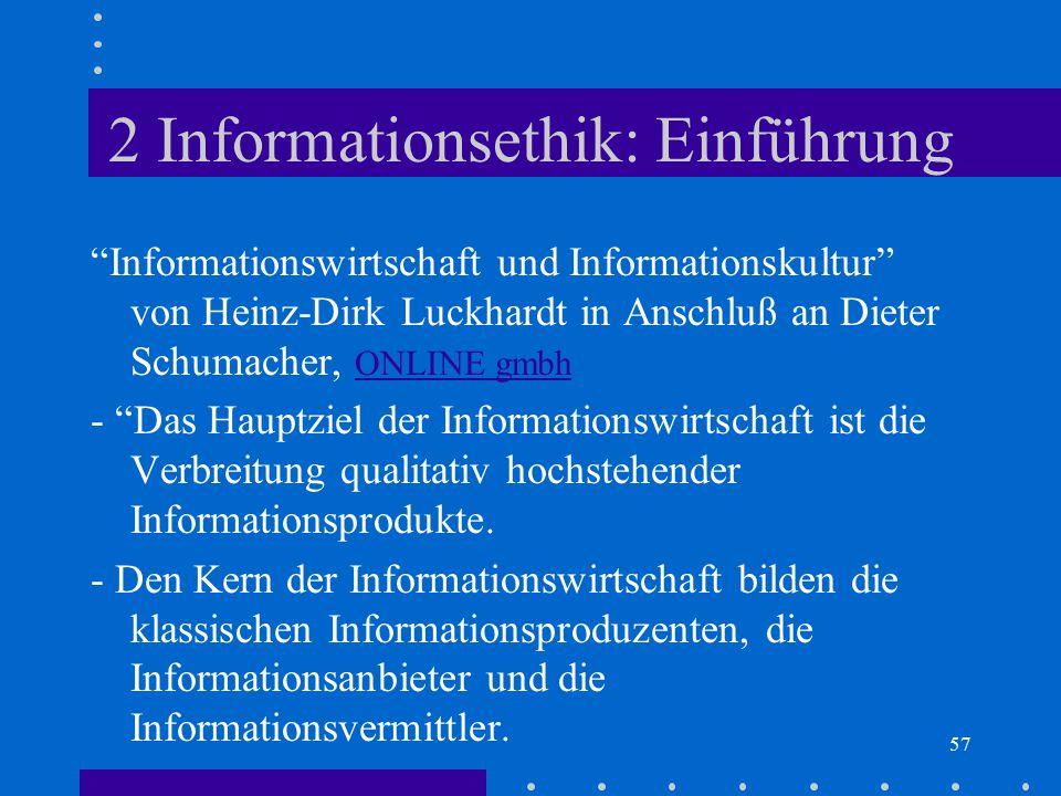 """57 2 Informationsethik: Einführung """"Informationswirtschaft und Informationskultur"""" von Heinz-Dirk Luckhardt in Anschluß an Dieter Schumacher, ONLINE g"""