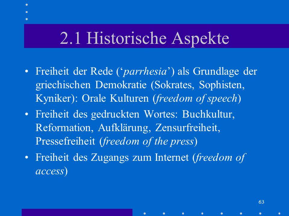 63 2.1 Historische Aspekte Freiheit der Rede ('parrhesia') als Grundlage der griechischen Demokratie (Sokrates, Sophisten, Kyniker): Orale Kulturen (f