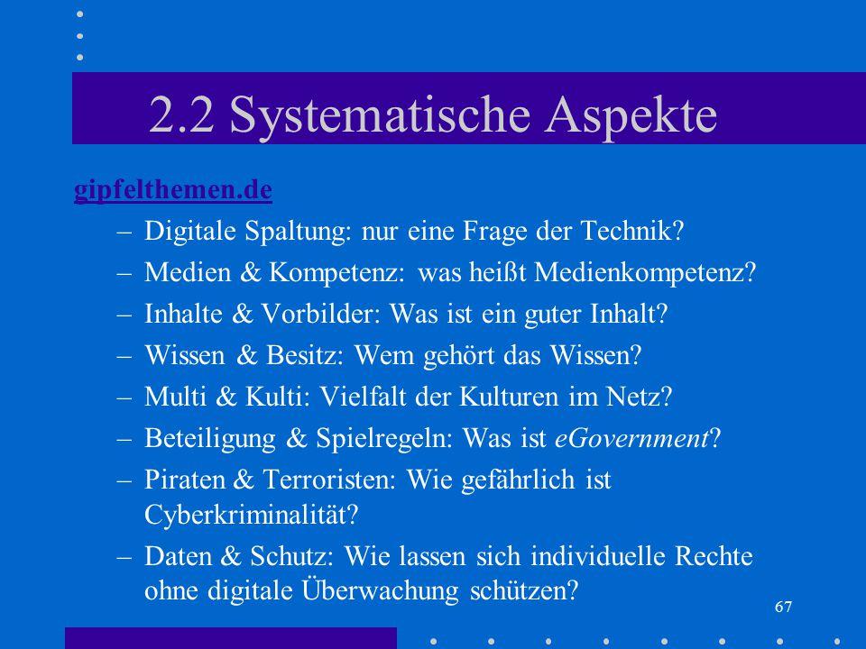 67 2.2 Systematische Aspekte gipfelthemen.de –Digitale Spaltung: nur eine Frage der Technik? –Medien & Kompetenz: was heißt Medienkompetenz? –Inhalte