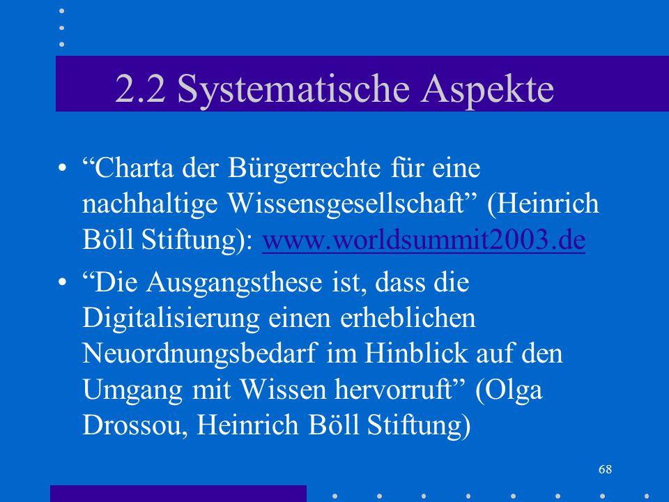 """68 2.2 Systematische Aspekte """"Charta der Bürgerrechte für eine nachhaltige Wissensgesellschaft"""" (Heinrich Böll Stiftung): www.worldsummit2003.dewww.wo"""
