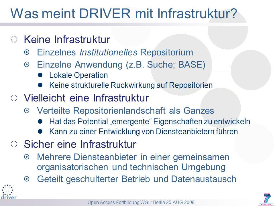 Open Access Fortbildung WGL: Berlin 25-AUG-2009 Was meint DRIVER mit Infrastruktur? Keine Infrastruktur Einzelnes Institutionelles Repositorium Einzel