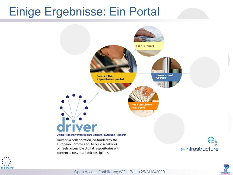 Open Access Fortbildung WGL: Berlin 25-AUG-2009 Einige Ergebnisse: Ein Portal