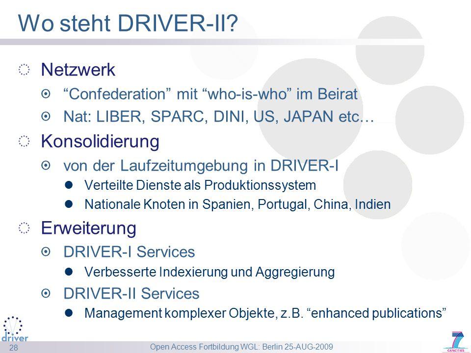 Open Access Fortbildung WGL: Berlin 25-AUG-2009 28 Wo steht DRIVER-II.