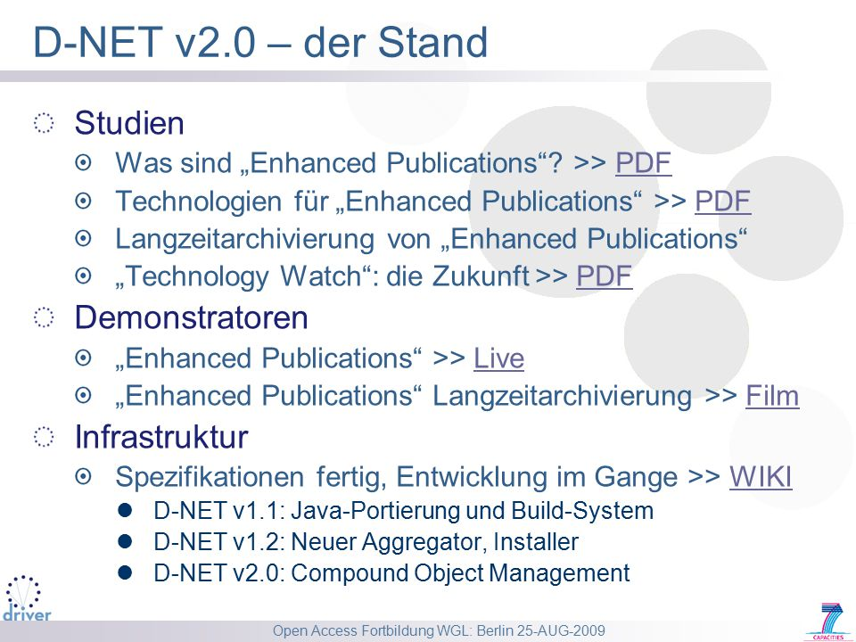 "Open Access Fortbildung WGL: Berlin 25-AUG-2009 D-NET v2.0 – der Stand Studien Was sind ""Enhanced Publications""? >> PDFPDF Technologien für ""Enhanced"