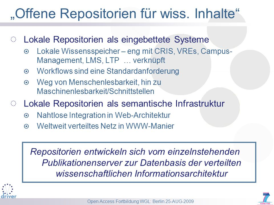 "Open Access Fortbildung WGL: Berlin 25-AUG-2009 ""Offene Repositorien für wiss."
