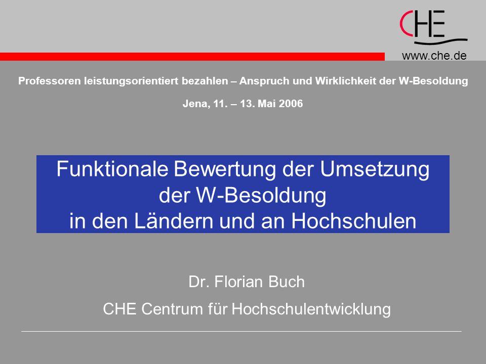 www.che.de Funktionale Bewertung der Umsetzung der W-Besoldung in den Ländern und an Hochschulen Dr.
