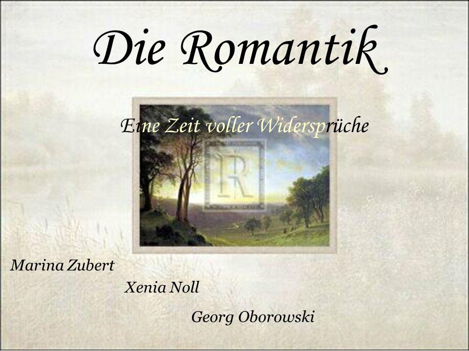 Die Romantik Eine Zeit voller Widersprüche Marina Zubert Xenia Noll Georg Oborowski