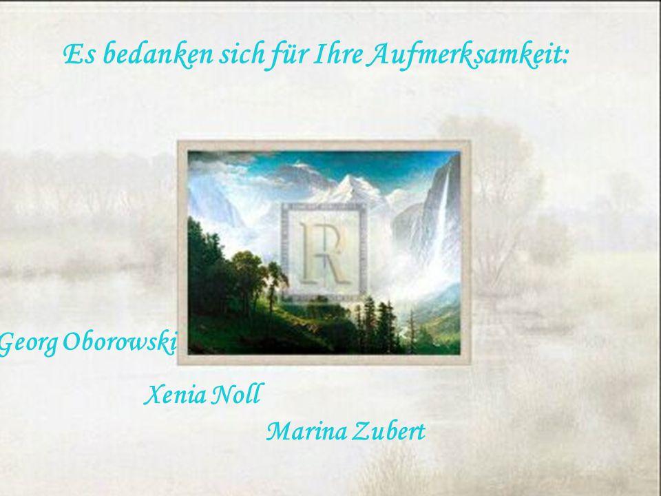 Es bedanken sich für Ihre Aufmerksamkeit: Marina Zubert Xenia Noll Georg Oborowski
