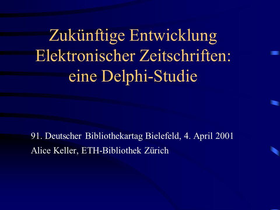 Zukünftige Entwicklung Elektronischer Zeitschriften: eine Delphi-Studie 91.
