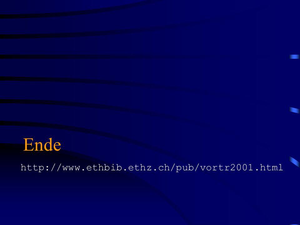 Ende http://www.ethbib.ethz.ch/pub/vortr2001.html