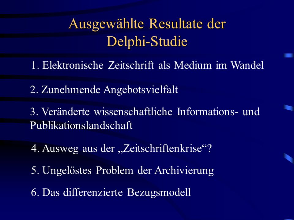 Ausgewählte Resultate der Delphi-Studie 1.Elektronische Zeitschrift als Medium im Wandel 3.