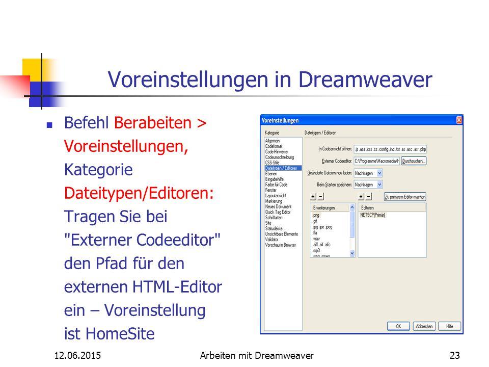 12.06.2015Arbeiten mit Dreamweaver23 Voreinstellungen in Dreamweaver Befehl Berabeiten > Voreinstellungen, Kategorie Dateitypen/Editoren: Tragen Sie b