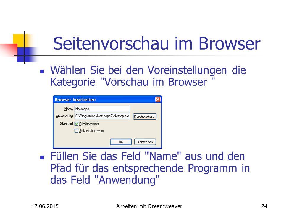 12.06.2015Arbeiten mit Dreamweaver24 Seitenvorschau im Browser Wählen Sie bei den Voreinstellungen die Kategorie