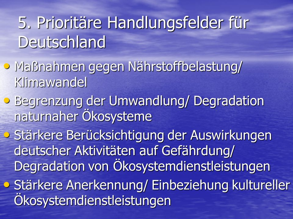 5. Prioritäre Handlungsfelder für Deutschland Maßnahmen gegen Nährstoffbelastung/ Klimawandel Maßnahmen gegen Nährstoffbelastung/ Klimawandel Begrenzu