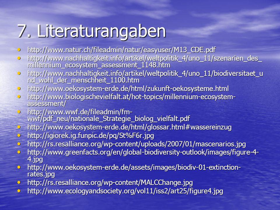 7. Literaturangaben http://www.natur.ch/fileadmin/natur/easyuser/M13_CDE.pdf http://www.natur.ch/fileadmin/natur/easyuser/M13_CDE.pdf http://www.nachh