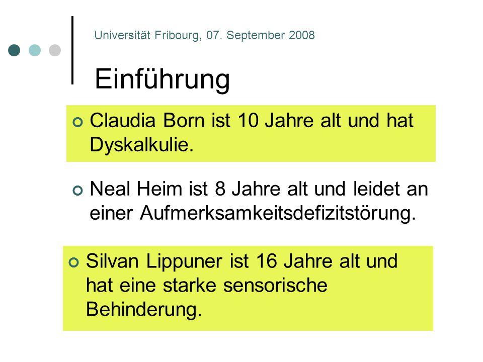 Einführung Neal Heim ist 8 Jahre alt und leidet an einer Aufmerksamkeitsdefizitstörung. Universität Fribourg, 07. September 2008 Claudia Born ist 10 J