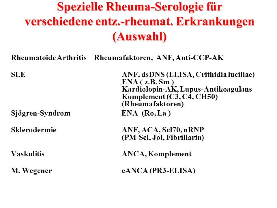 Rheumatoide ArthritisRheumafaktoren, ANF, Anti-CCP-AK SLEANF, dsDNS (ELISA, Crithidia luciliae) ENA ( z.B. Sm ) Kardiolopin-AK, Lupus-Antikoagulans Ko