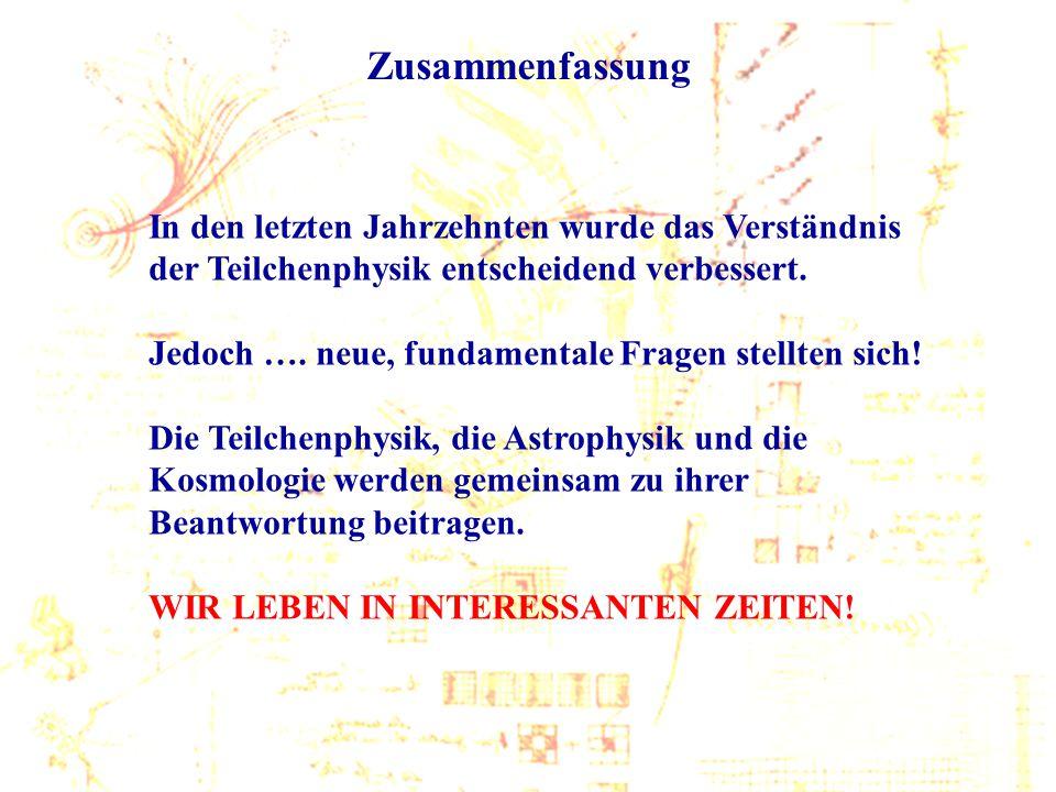 Wien, Sep. 2005 C.-E. Wulz28 Zusammenfassung In den letzten Jahrzehnten wurde das Verständnis der Teilchenphysik entscheidend verbessert. Jedoch …. ne