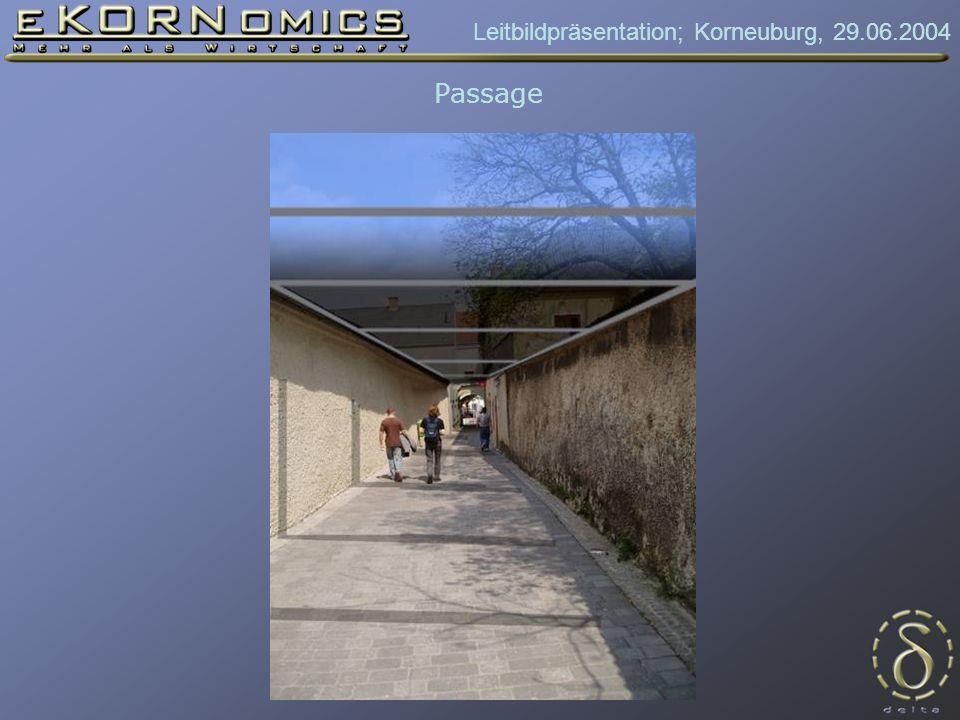 Leitbildpräsentation; Korneuburg, 29.06.2004 Passage