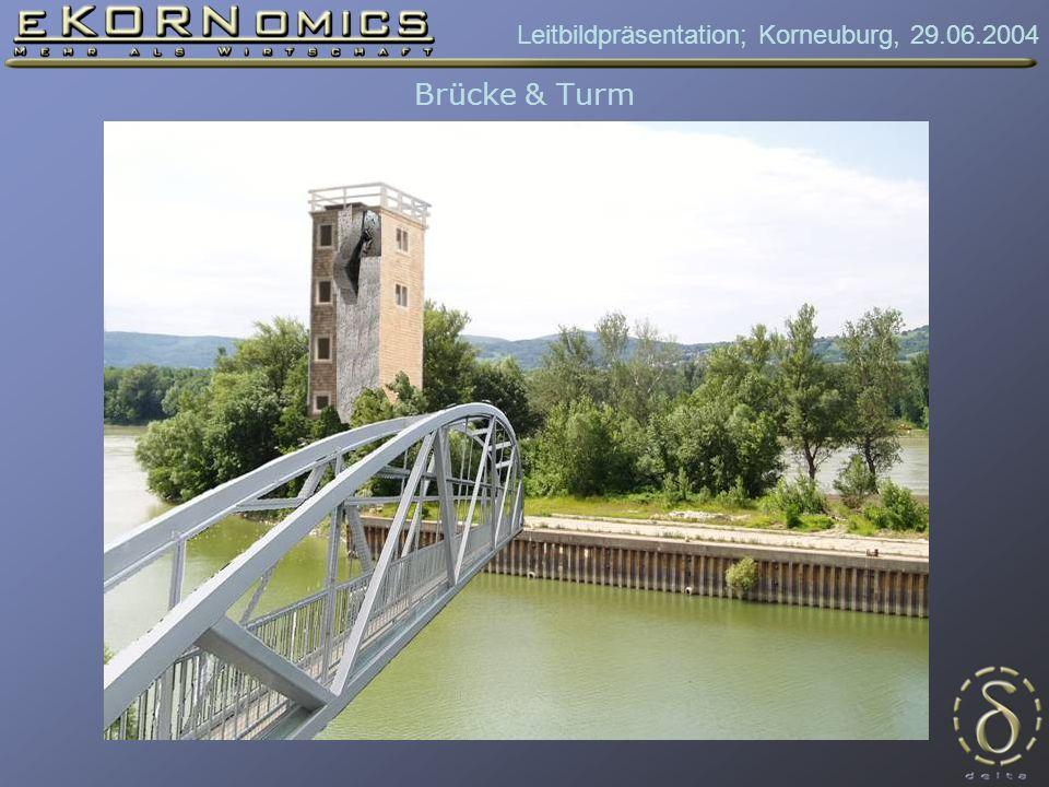 Leitbildpräsentation; Korneuburg, 29.06.2004 Brücke & Turm