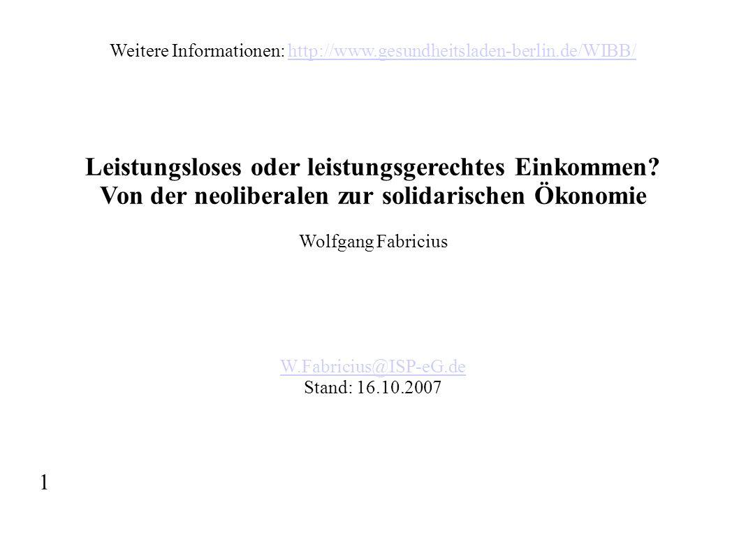 Weitere Informationen: http://www.gesundheitsladen-berlin.de/WIBB/http://www.gesundheitsladen-berlin.de/WIBB/ Leistungsloses oder leistungsgerechtes Einkommen.
