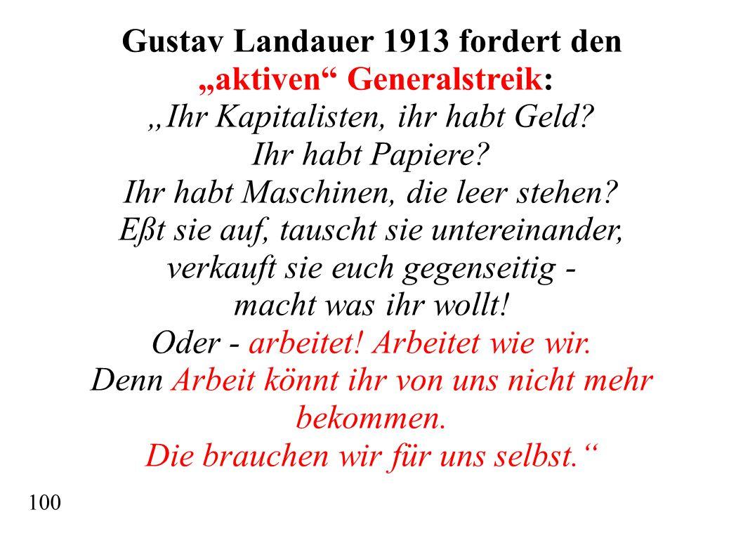 """Gustav Landauer 1913 fordert den """"aktiven Generalstreik: """"Ihr Kapitalisten, ihr habt Geld."""